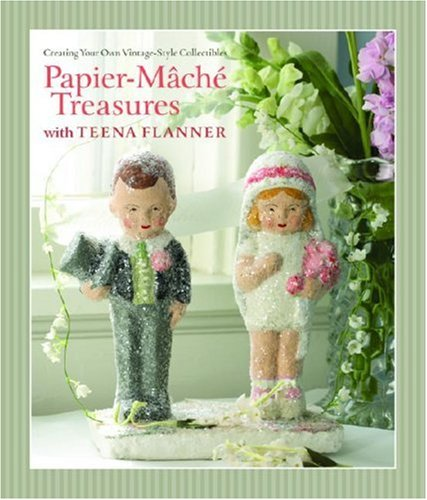 papier-mache-treasures-with-teena-flanner-creating-your-own-vintage-style-collectibles