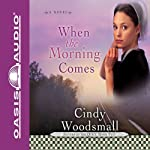 When the Morning Comes: Sisters of the Quilt, Book 2 | Cindy Woodsmall