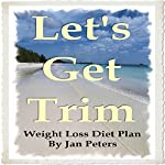 Let's Get Trim: Weight Loss Diet Plan | Jan Peters