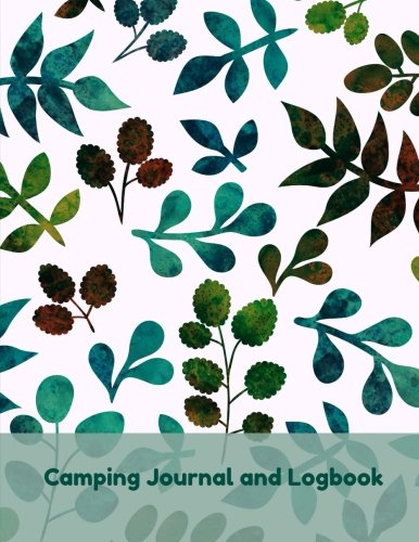 Camping Journal & Logbook (JUMBO **8 x 11** Travel Journal-Summer Trips-Also Includes Blank Recipe Pages) (Volume 2) pdf epub