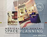 Medical and Dental Space Planning: A Comprehensive Guide to Design, Equipment, and Clinical Procedur