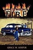 Southern Fire by Grace W Looper (2010-09-14)
