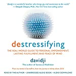 destressifying: The Real-World Guide to Personal Empowerment, Lasting Fulfillment, and Peace of Mind |  davidji