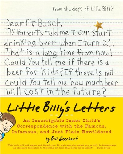 Read Online Little Billy's Letters: An Incorrigible Inner Child's Correspondence with the Famous, Infamous, and Just Plain Bewildered PDF