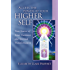 Access the Power of Your Higher Self (Pocket Guides to Practical Spirituality Book 3)