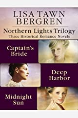 Northern Lights Trilogy: Three Historical Romance Novels from Lisa T. Bergren: The Captain's Bride, Deep Harbor, Midnight Sun Kindle Edition