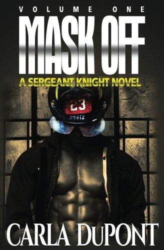 Mask Off: A Sgt. Knight Novel (Vol. 1)
