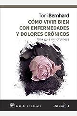 Como vivir bien con enfermedades y dolores crónicos. Una guía MIndfulness (ANICCA) (Spanish Edition) Paperback