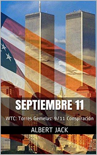 Septiembre 11: WTC: Torres Gemelas: 9/11 Conspiración (Spanish Edition)