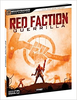Red Faction Guerrilla Official Strategy Guide (Official Strategy Guides (Bradygames))