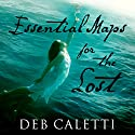Essential Maps for the Lost Audiobook by Deb Caletti Narrated by C. S. E Cooney