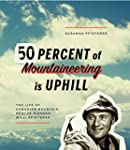 Fifty Percent of Mountaineering is Up...