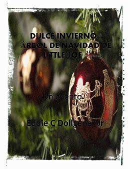 DULCE INVIERNO / ÁRBOL DE NAVIDAD DE LITTLE JOE (Spanish Edition) by [Dollgener
