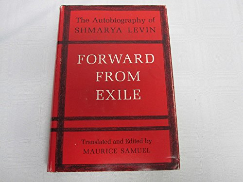 Forward from exile;: The autobiography of Shmarya Levin