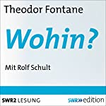 Wohin? | Theodor Fontane