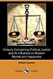 Image of Enquiry Concerning Political Justice and Its Influence on Modern Morals and Happiness (Dodo Press)