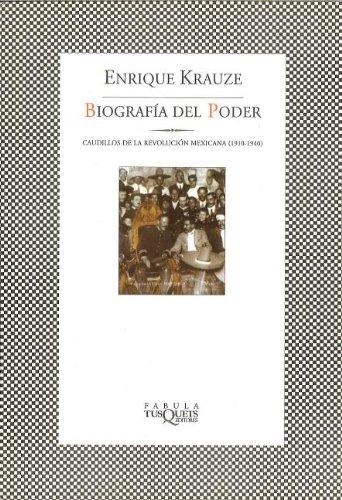 Biografia del poder/ A Biography of Power: Caudillos de la Revolucion mexicana (1910-1940) (Trilogia Historica de Mexico) (Spanish Edition)
