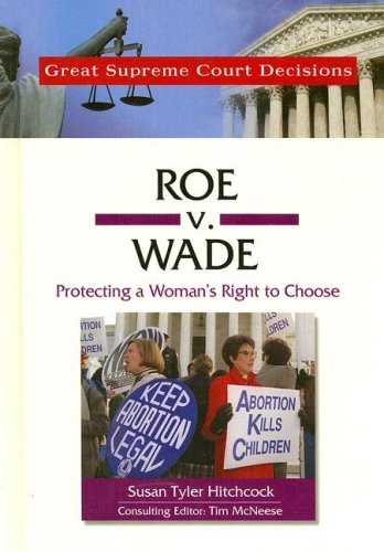 Roe V. Wade (Great Supreme Court Decisions)