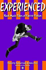 EXPERIENCED: Rock Music Tales of Fact & Fiction Kindle Edition