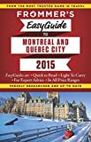 Frommer's EasyGuide to Montreal and Quebec City 2015
