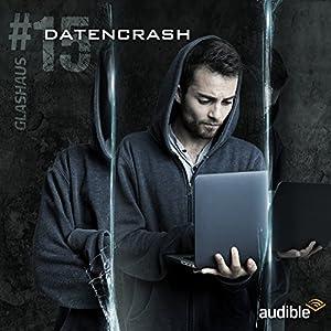 Datencrash (Glashaus 15) Hörspiel