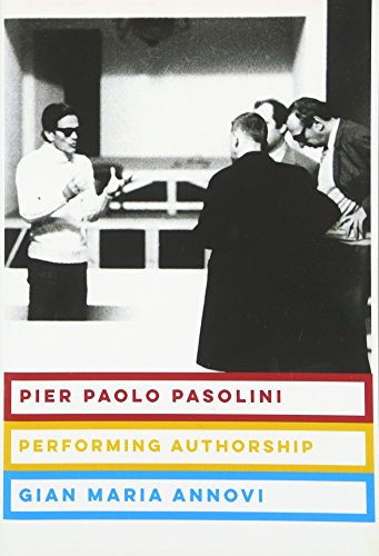 Pier Paolo Pasolini: Performing Authorship