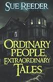 Ordinary People, Extraordinary Tales