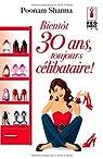 Bientôt 30 ans, toujours célibataire! par Sharma