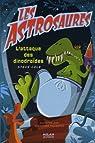 Les Astrosaures, Tome 17 : L'attaque des dinodroïdes par Cole