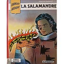 Chevalier Ardent, tome 2 : La salamandre