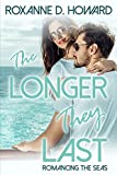 The Longer They Last (Romancing The Seas Book 3)