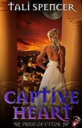 Captive Heart (Pride of Uttor Series, Book One)