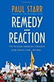 img - for Remedy and Reaction: The Peculiar American Struggle over Health Care Reform by Paul Starr (2011-10-25) book / textbook / text book