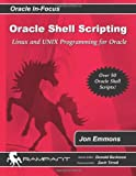 Oracle Shell Scripting, Jon Emmons and Donald Burleson, 0977671550