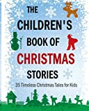img - for The Children's Book of Christmas Stories: 35 Timeless Christmas Tales for Kids book / textbook / text book