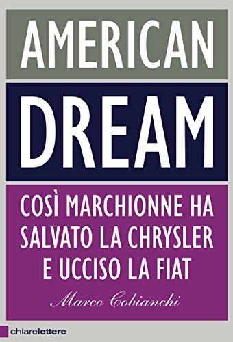 American Dream Spas (American dream: Così Marchionne ha salvato la Chrysler e ucciso la Fiat (Italian Edition))