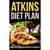 Atkins Diet Plan: Atkins Diet Weight Loss Recipes for Beginners