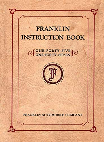 Franklin Instruction Book, 0ne-Forty-Five, One-Forty-Seven: Operators' and Mechanics' Instructions ()
