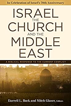 Israel, the Church, and the Middle East by [Bock, Darrell L., Glaser, Mitch]