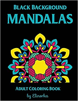 Amazon Black Background Mandalas Coloring Book For Adults BONUS 60 FREE Ready To Print Mandala Designs Relaxation Focusing Meditation And
