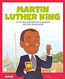 Martin Luther King: El hombre que defendió la igualdad de todas las personas: 4 (Mis pequeños héroes)