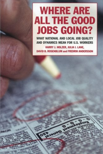 Where Are All the Good Jobs Going?: What National and Local Job Quality and Dynamics Mean for U.S. Workers