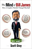 The Mind of Bill James: How a Complete Outsider Changed Baseball (English Edition)