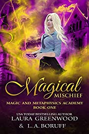Magical Mischief (Magic And Metaphysics Academy Book 1)