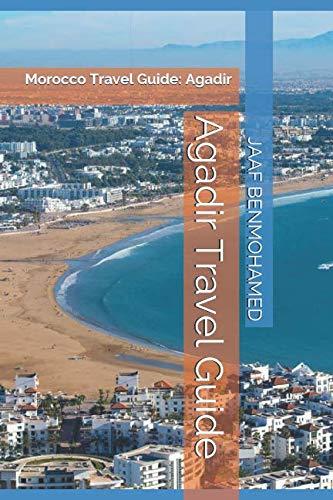 Agadir Travel Guide: Morocco Travel Guide: Agadir