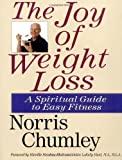 The Joy of Weight Loss, Norris J. Chumley, 1930051190