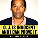 O. J. Is Innocent and I Can Prove It Audiobook by William C. Dear Narrated by Fleet Cooper