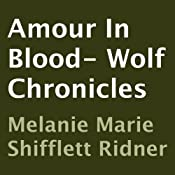 Amore in Blood: Wolf Chronicles | Melanie Marie Shifflett Ridner