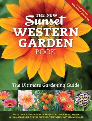 The New Sunset Western Garden Book: The Ultimate Gardening Guide (Sunset Western Garden Book (Cloth))