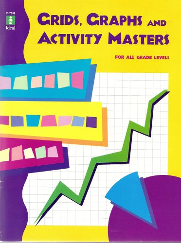 Grids, Graphs and Activity Masters for All Grade Levels (Photocopiable Blackline Masters) ()